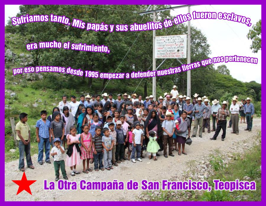Tras 19 años defendiendo sus tierras, continúan provocaciones contra San Francisco Teopisca, adherente a la Sexta.